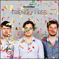 BuggedOut! Presents Suck My Deck - Friendly Fires