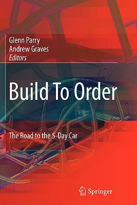 Build to Order: The Road to the 5-Day Car - Parry, Glenn (Editor)