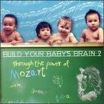 Build your baby's brain through the power of Mozart - Various Artists
