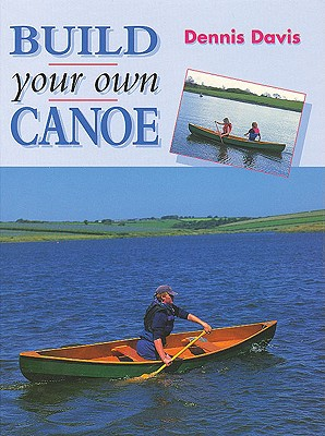 Build Your Own Canoe - Davis, Dennis, Judge