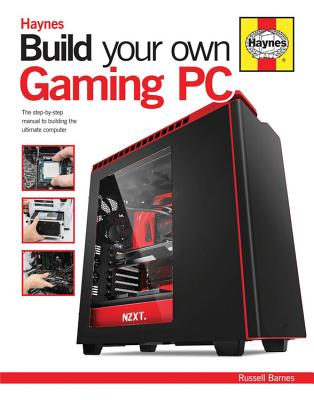 Build Your Own Gaming PC - Barnes, Russell
