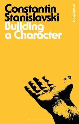 Building a Character - Stanislavski, Constantin