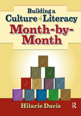 Building a Culture of Literacy Month-By-Month - Davis, Hilarie