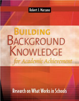 Building Background Knowledge for Academic Achievement: Research on What Works in Schools - Marzano, Robert J, Dr.