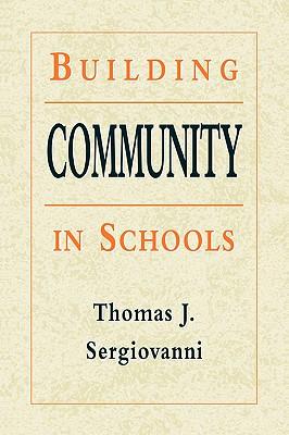 Building Community in Schools - Sergiovanni, Thomas J, Dr.