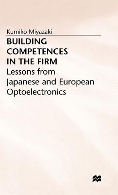 Building Competences in the Firm - Miyazaki, Kumiko