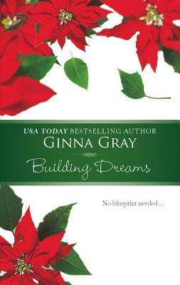 Building Dreams - Gray, Ginna