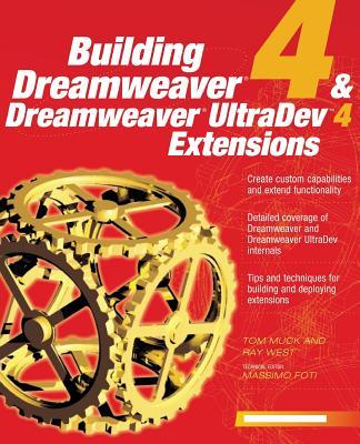 Building Dreamweaver 4 & Dreamweaver UltraDev 4 Extensions - Muck, Tom (Conductor)
