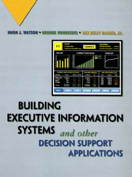Building Executive Information Systems and Other Decision Support Applications - Watson, Hugh J, and Houdeshel, George, and Rainer, R Kelly