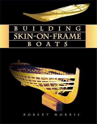Building Skin On Frame Boats Building On A Ten Thousand