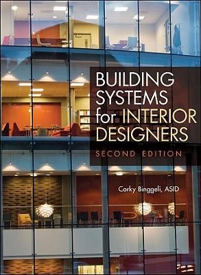 Building Systems for Interior Designers - Binggeli, Corky