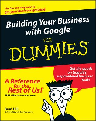 Building Your Business with Google for Dummies - Hill, Brad