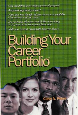 Building Your Career Portfolio - Poore, Carol A