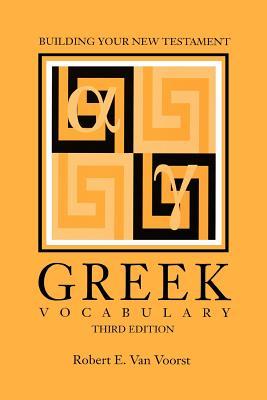 Building Your New Testament Greek Vocabulary, Third Edition - Van Voorst, Robert E