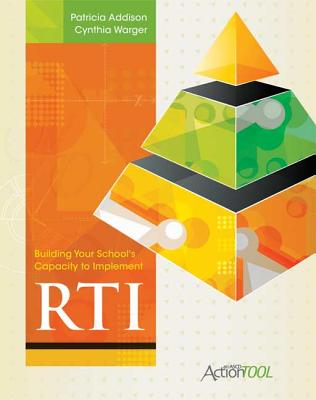 Building Your School's Capacity to Implement Rti: An ASCD Action Tool - Addison, Patricia, and Warger, Cynthia L