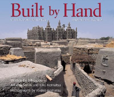 Built by Hand - Steen, Athena Swentzell, and Steen, Bill, and Komatsu, Eiko