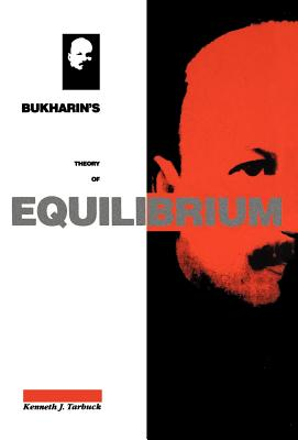Bukharin's Theory of Equilibrium - Tarbuck, Kenneth J.
