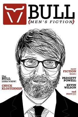 Bull: Men's Fiction - Klosterman, Chuck (Performed by), and Wilson, Kevin (Performed by), and Powell, Padgett (Performed by)