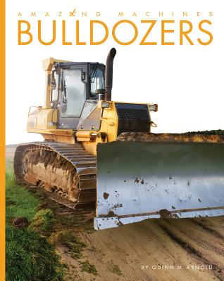 Bulldozers - Arnold, Quinn M
