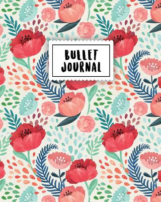 Bullet Journal: Colorful Flower - 150 Dot Grid Pages (Size 8x10 Inches) -  With Bullet Journal Sample Ideas