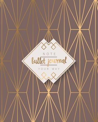 Bullet Journal Dot Grid for 90 Days, Numbered Pages Quarterly Journal Diary, Geometric Modern Gold Elegance Notebook: Large Bullet Journal 8x10 with 110 Dot Grid Pages with Number - Artistic Notebooks