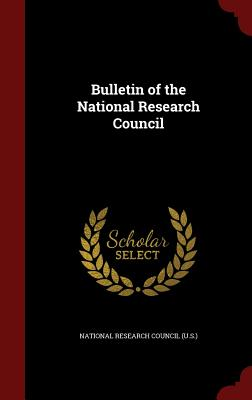 Bulletin of the National Research Council - National Research Council (U S ) (Creator)