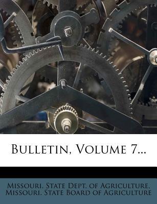 Bulletin, Volume 7... - Missouri State Dept of Agriculture (Creator)