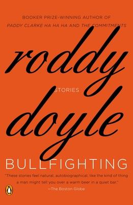 Bullfighting: Stories - Doyle, Roddy