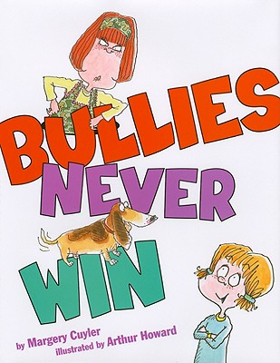 Bullies Never Win - Cuyler, Margery