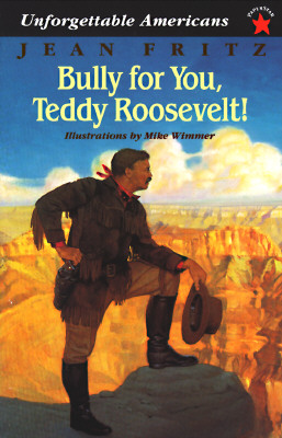 Bully for You, Teddy Roosevelt! - Fritz, Jean