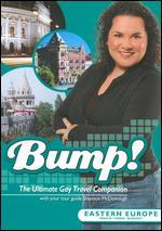 Bump! The Ultimate Gay Travel Companion: Eastern Europe