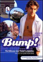 Bump! The Ultimate Gay Travel Companion: European Highlights