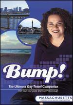 Bump! The Ultimate Gay Travel Companion: Massachusetts