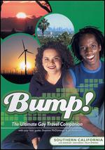 Bump! The Ultimate Gay Travel Companion: Southern California -