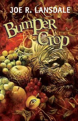 Bumper Crop - Lansdale, Joe R