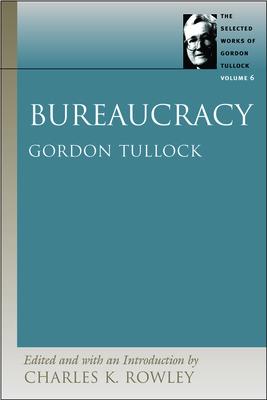 Bureaucracy - Tullock, Gordon, Professor