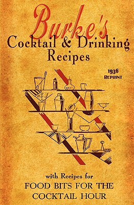 Burke's Cocktail & Drinking Recipes 1936 Reprint - Brown, Ross