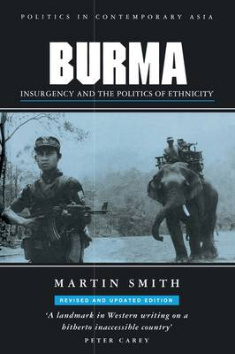 Burma: Insurgency and the Politics of Ethnic Conflict - Smith, Martin