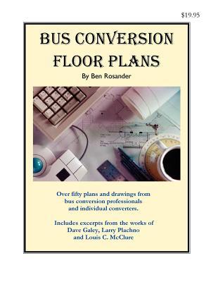 bus conversion floor plans book by ben rosander 1