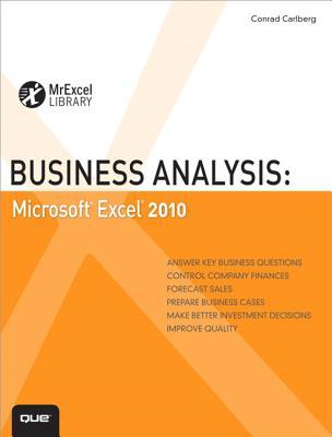 Business Analysis: Microsoft Excel 2010 - Carlberg, Conrad, PH.D.