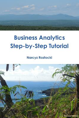 Business Analytics: Step-by-Step Tutorial - Roztocki, Narcyz