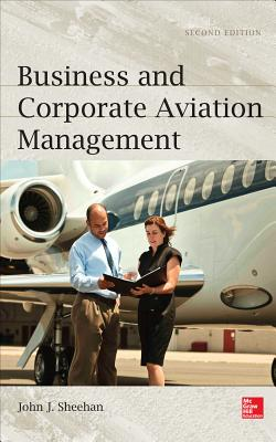 Business and Corporate Aviation Management - Sheehan, John J