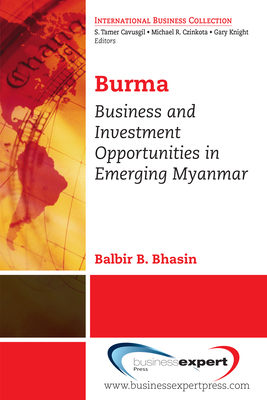 Business and Investment Opportunities in Emerging Myanmar - Bhasin, Balbir B.