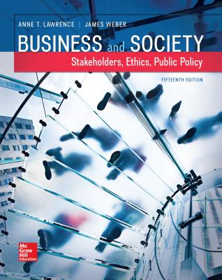 Business and Society: Stakeholders, Ethics, Public Policy - Lawrence, Anne, and Weber, James