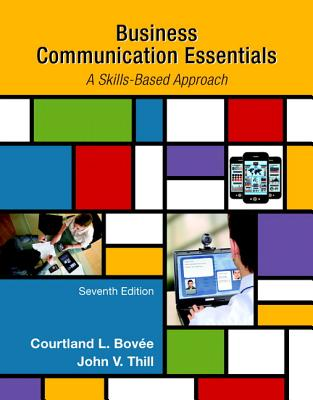 Business Communication Essentials, Student Value Edition - Bovee, Courtland L, and Thill, John V