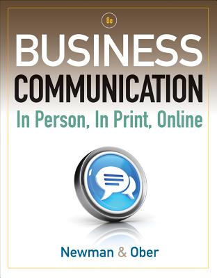 Business Communication: In Person, in Print, Online - Newman, Amy, and Ober, Scot, Ph.D.