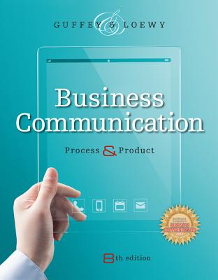 Business Communication: Process and Product - Guffey, Mary Ellen, and Loewy, Dana