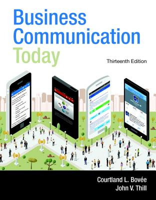 Business Communication Today Plus MyBCommLab With Pearson eText -- Access Card Package - Bovee, Courtland L, and Thill, John V