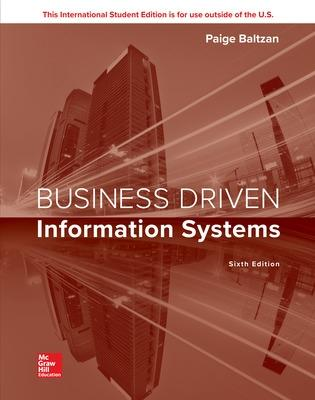 Business Driven Information Systems - Baltzan, Paige, and Phillips, Amy