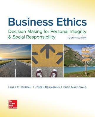 Business Ethics: Decision Making for Personal Integrity & Social Responsibility - Hartman, Laura, and DesJardins, Joseph, and MacDonald, Chris